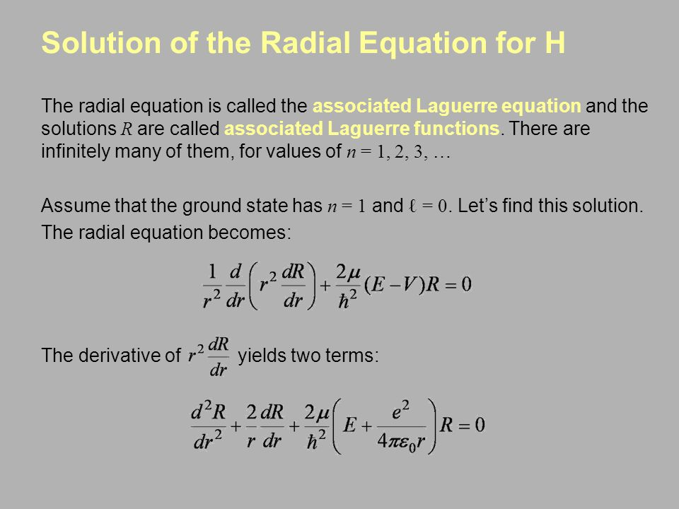 Solution of the Radial Equation for H