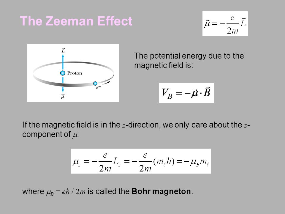 The Zeeman Effect The potential energy due to the magnetic field is: