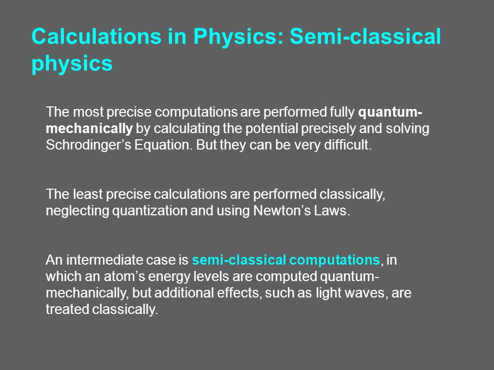 Calculations in Physics: Semi-classical physics