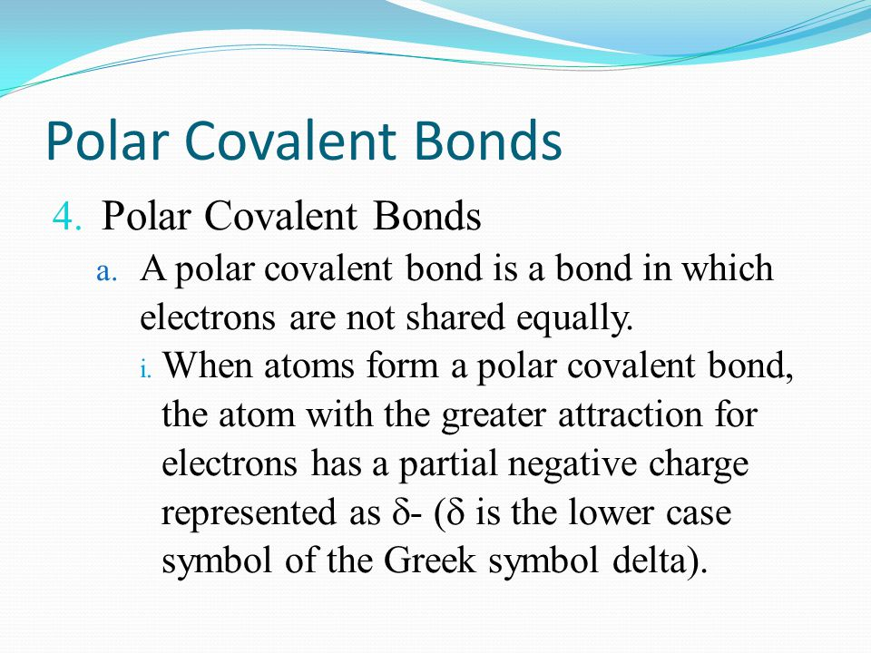 Polar Covalent Bonds Polar Covalent Bonds