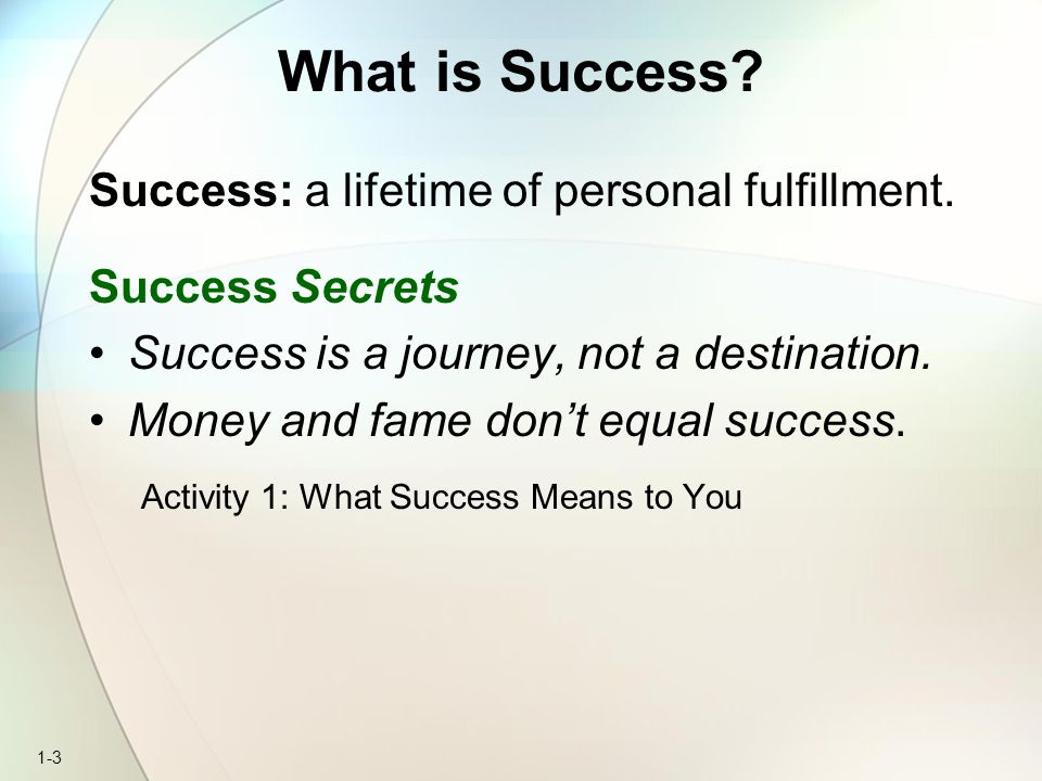 What is Success Success: a lifetime of personal fulfillment.