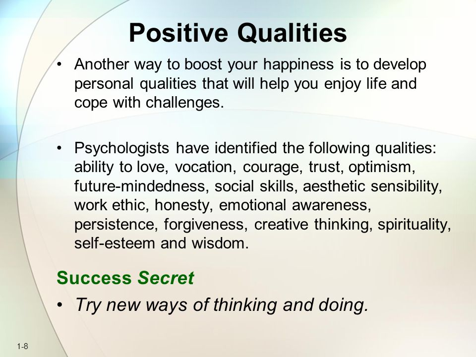 Positive Qualities Success Secret Try new ways of thinking and doing.