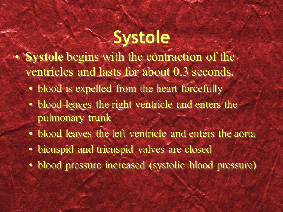 Systole Systole begins with the contraction of the ventricles and lasts for about 0.3 seconds. blood is expelled from the heart forcefully.