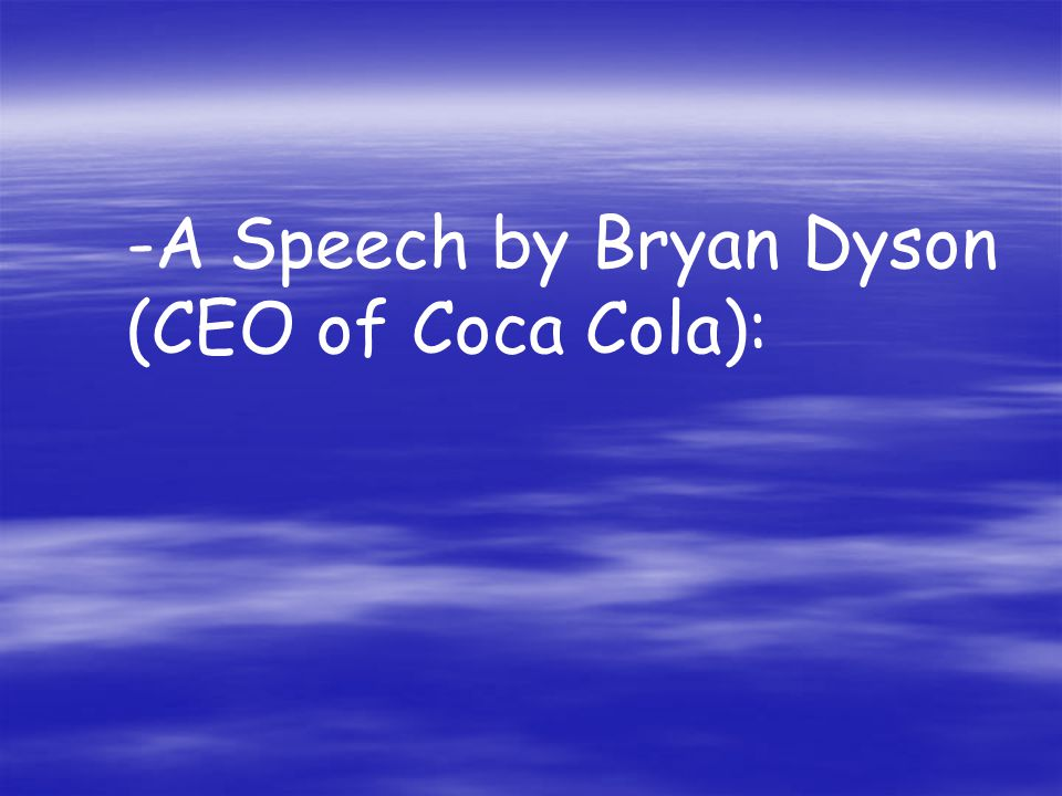 speech by bryan dyson ceo of coca cola