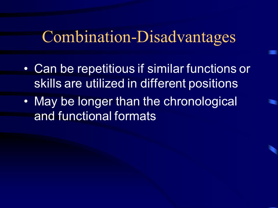 Combination-Disadvantages