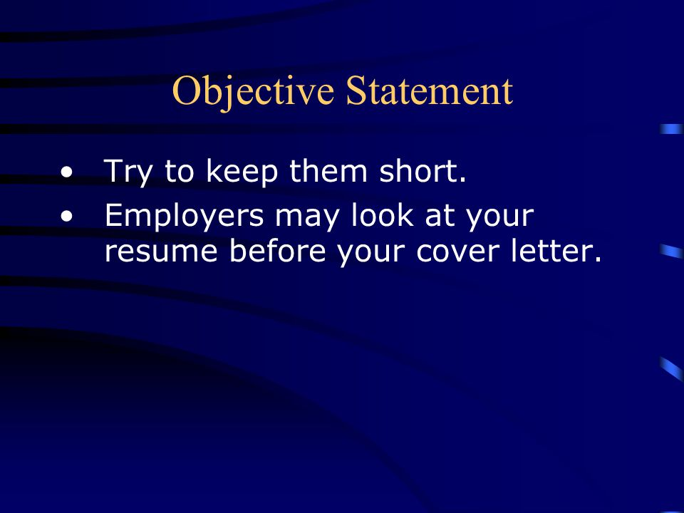 Objective Statement Try to keep them short.