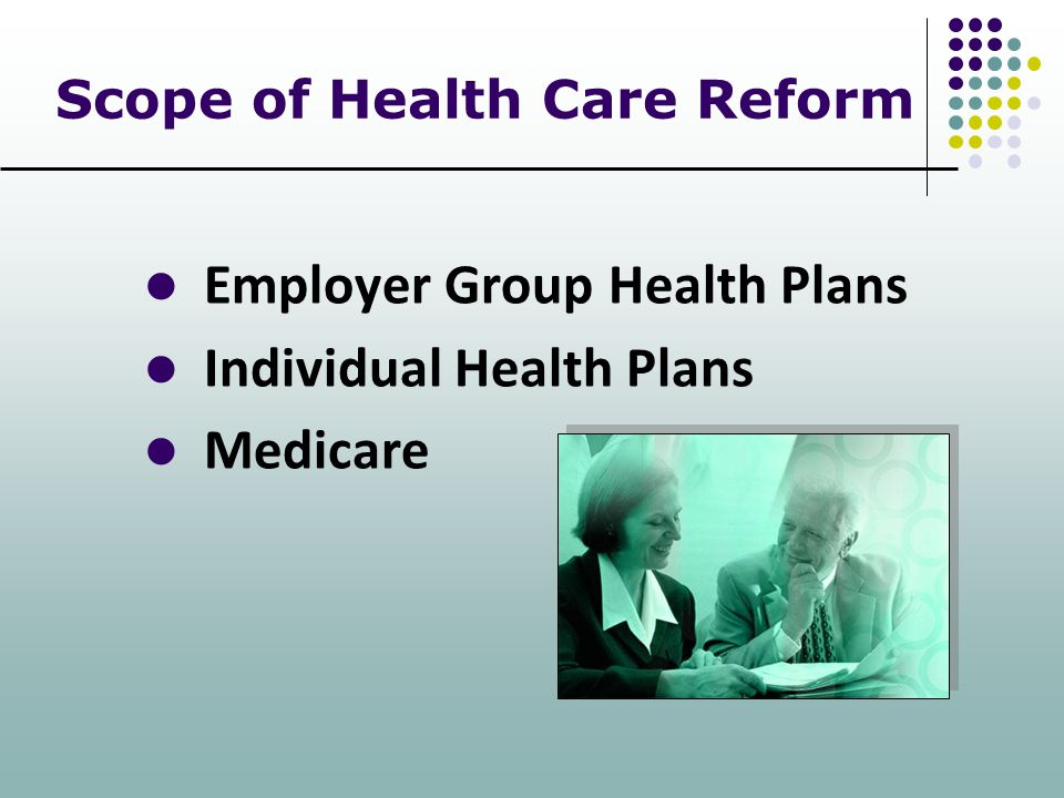 Scope of Health Care Reform