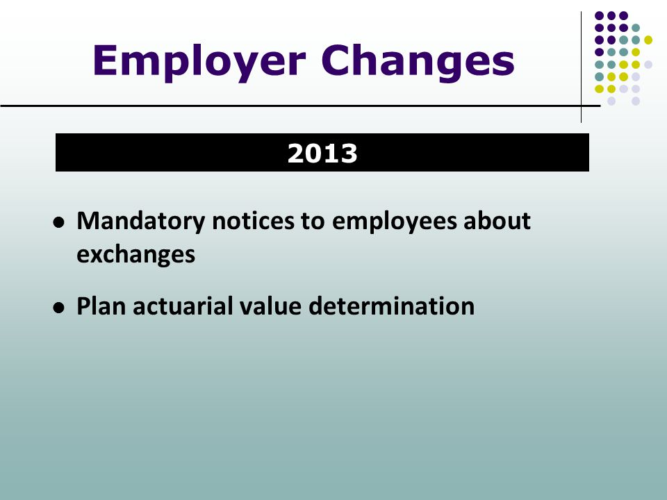 Employer Changes Mandatory notices to employees about exchanges