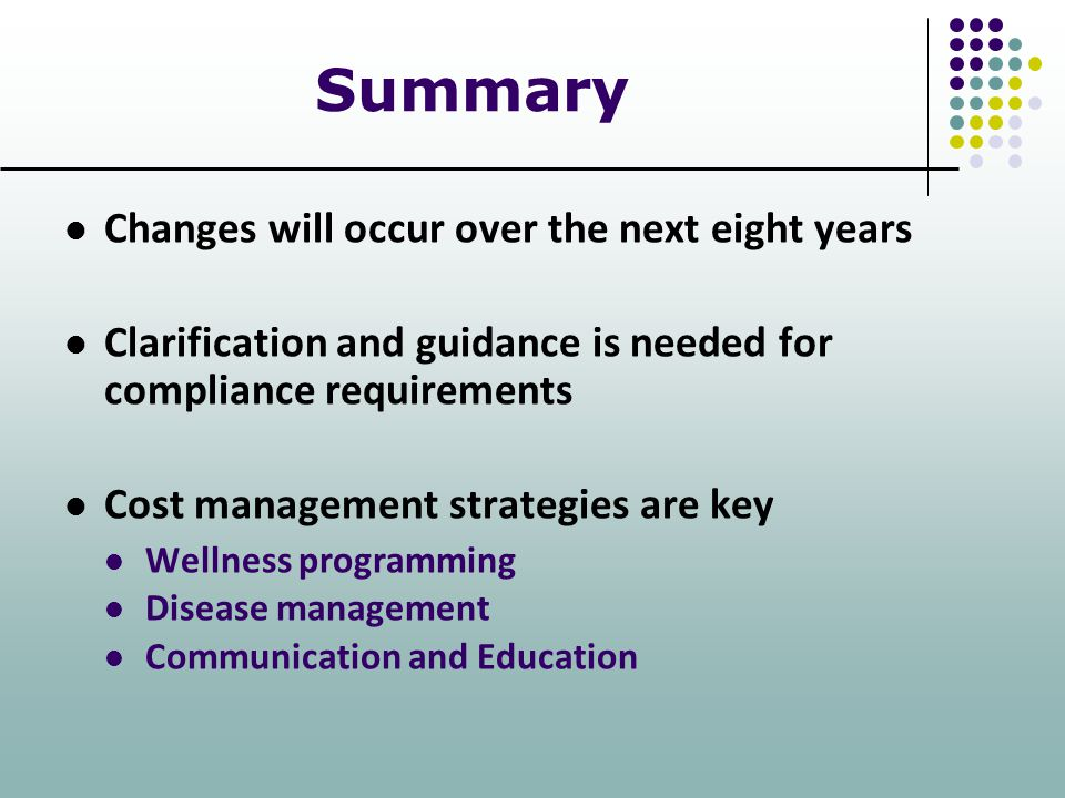 Summary Changes will occur over the next eight years