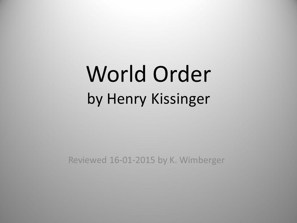 World Order By Henry Kissinger Ppt Download