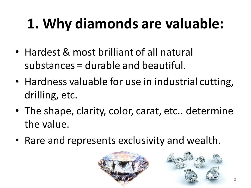 1. Why diamonds are valuable: