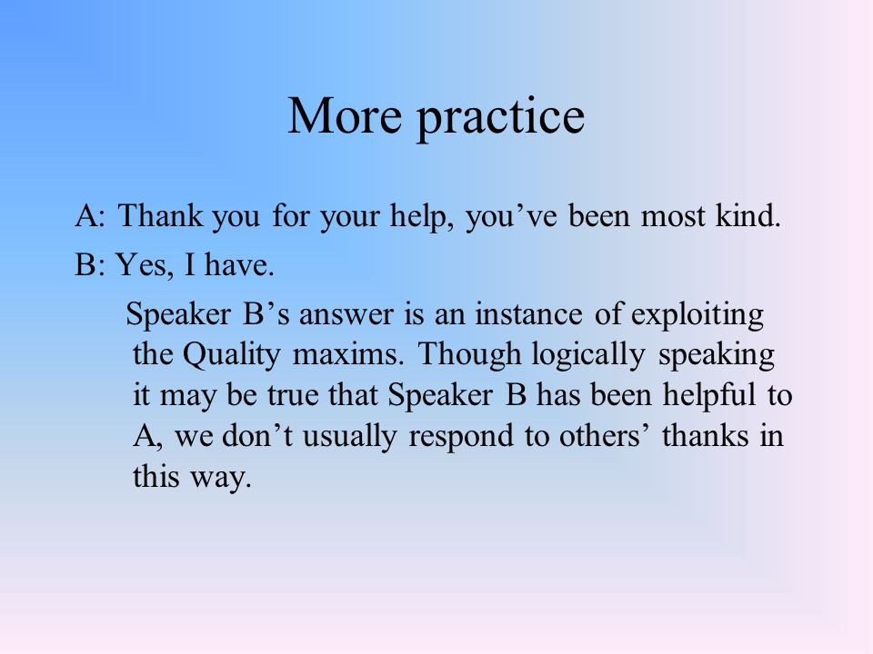 pragmatics  pragmatics pragmatics can be defined as the study of how speakers use the sentences