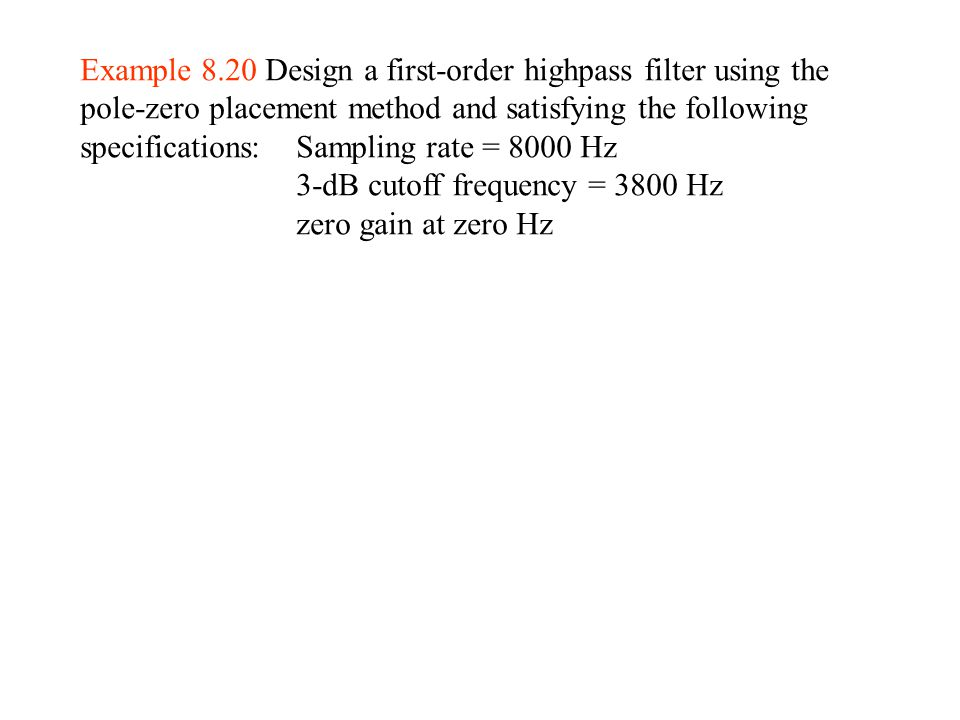 Example 8.20 Design a first-order highpass filter using the