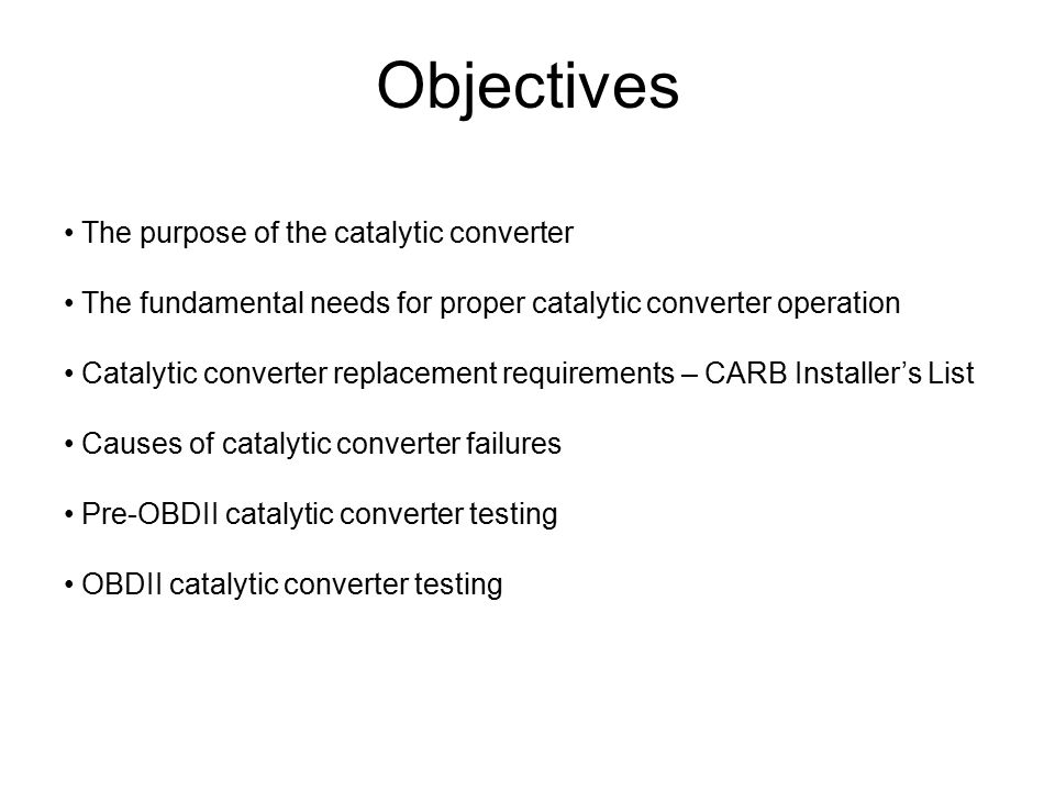 Objectives The purpose of the catalytic converter