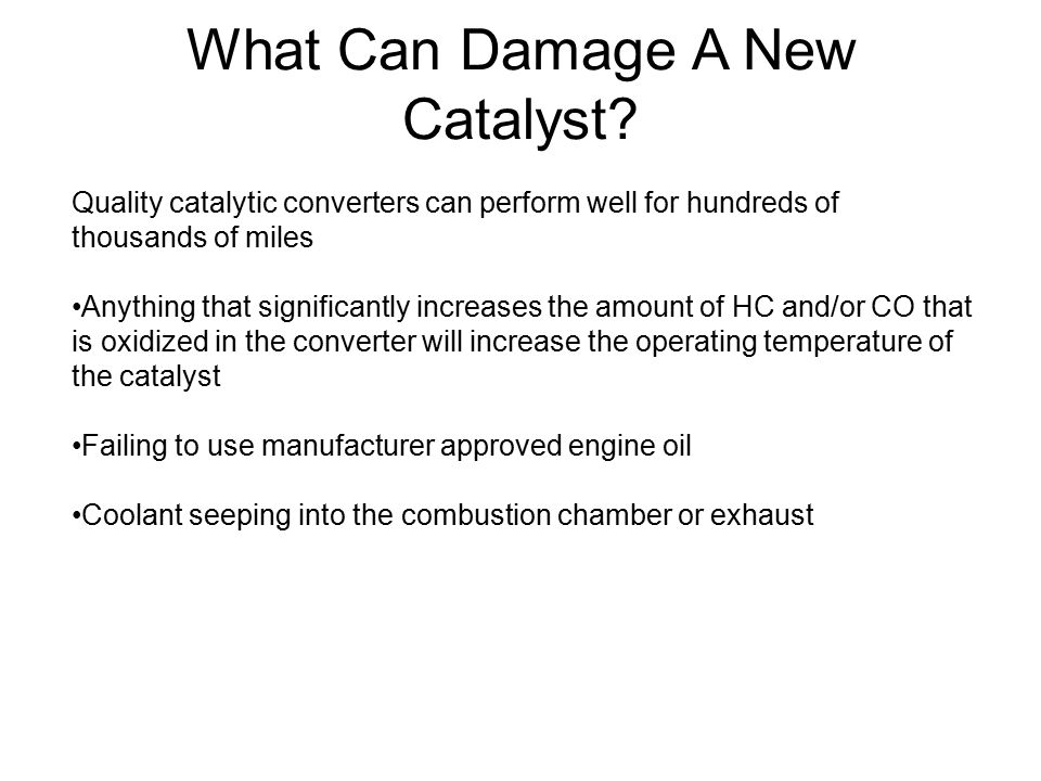 What Can Damage A New Catalyst