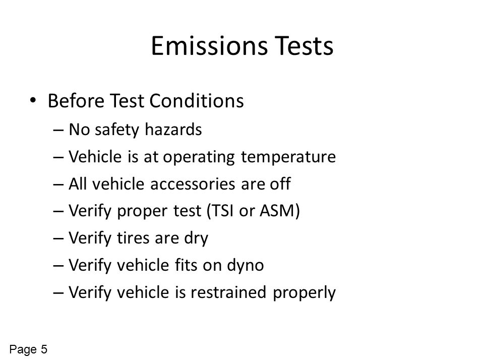 Emissions Tests Before Test Conditions No safety hazards