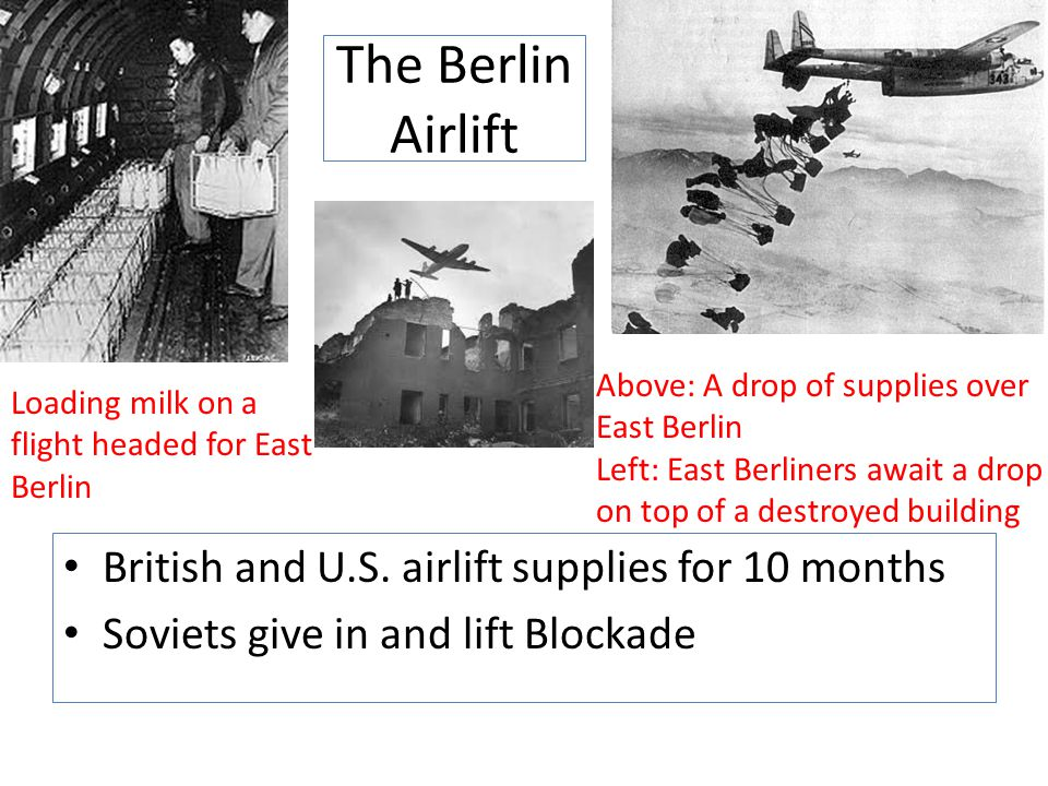The Berlin Airlift British and U.S. airlift supplies for 10 months