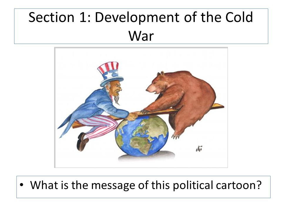 Section 1: Development of the Cold War