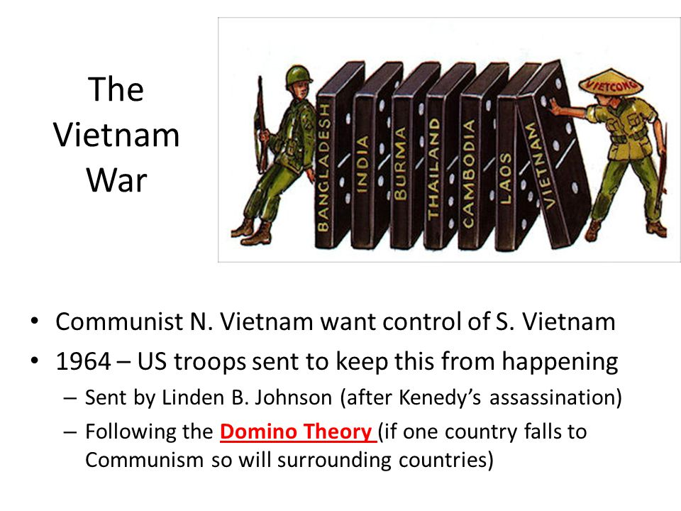 The Vietnam War Communist N. Vietnam want control of S. Vietnam