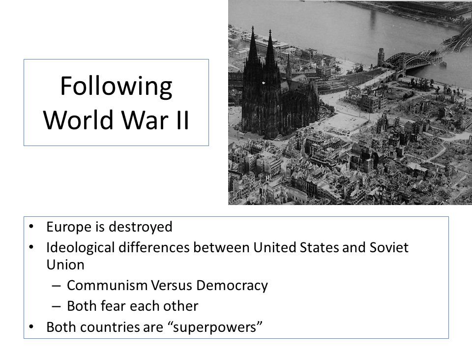 Following World War II Europe is destroyed
