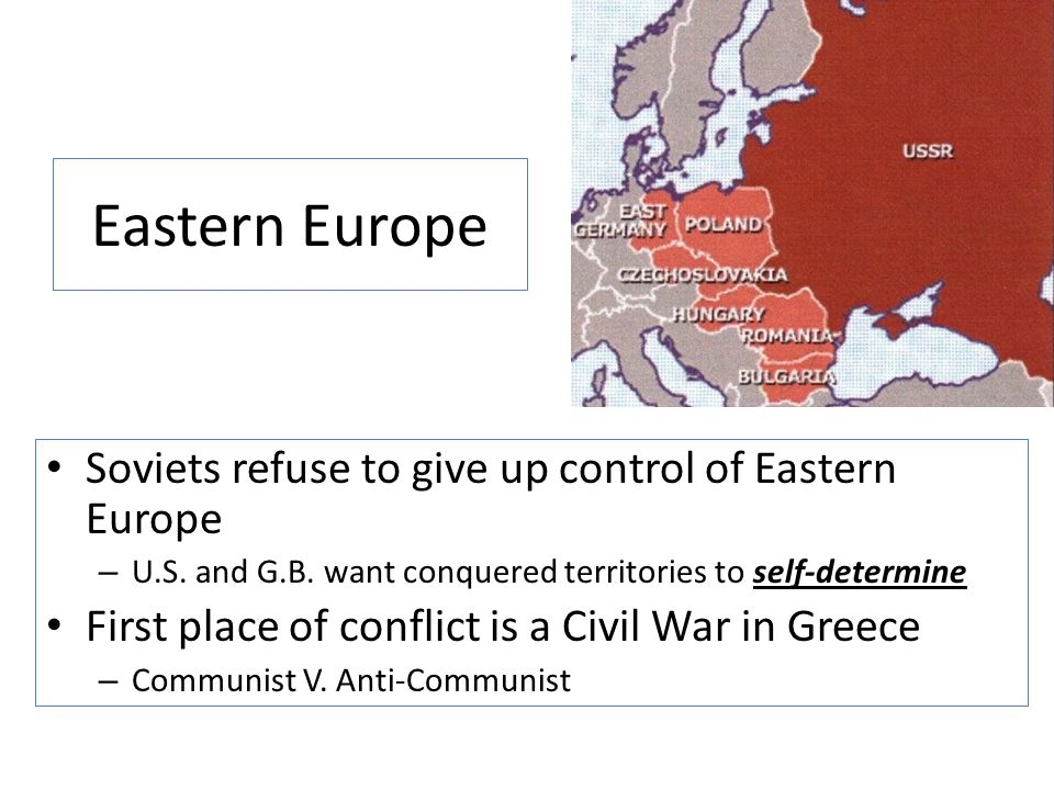 Eastern Europe Soviets refuse to give up control of Eastern Europe