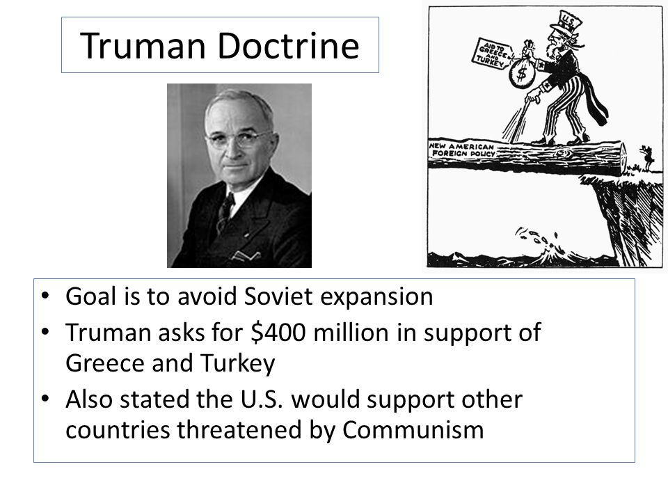 Truman Doctrine Goal is to avoid Soviet expansion