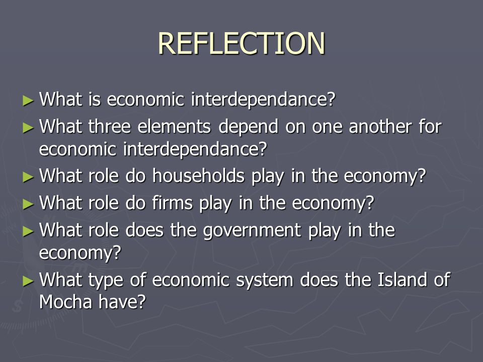 REFLECTION What is economic interdependance