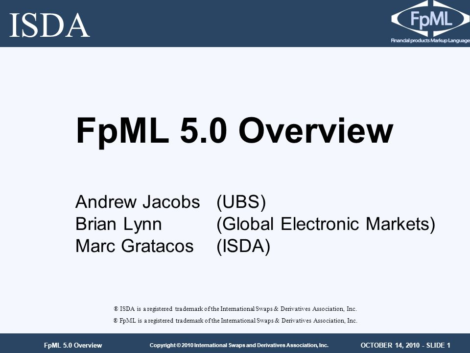 ISDA FpML 5.0 Overview Andrew Jacobs (UBS)
