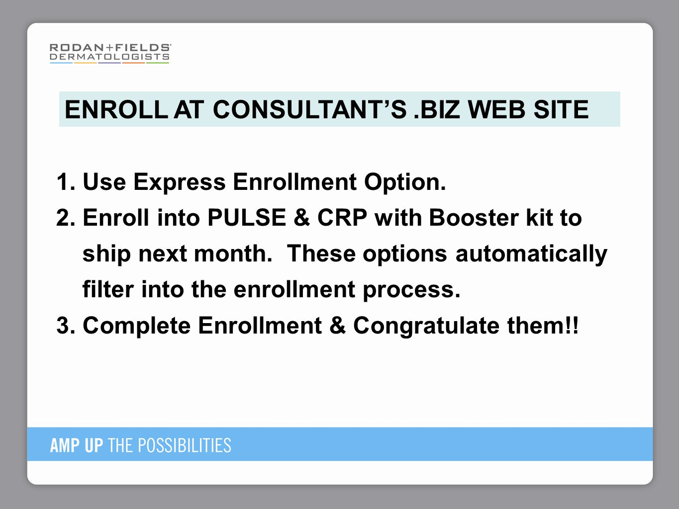 1f20658c330 ENROLL AT CONSULTANT'S .BIZ WEB SITE. 6 Explain the benefit and value of  the Booster Kit for the new consultant's first CRP ...