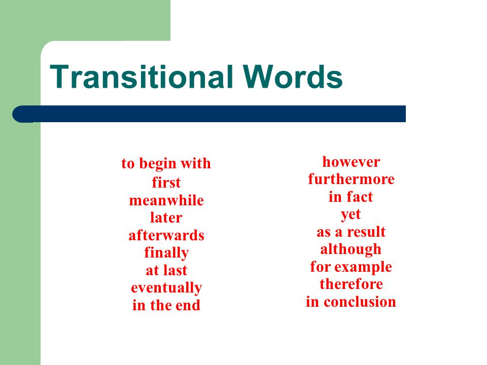 Transitional Words to begin with first however furthermore meanwhile