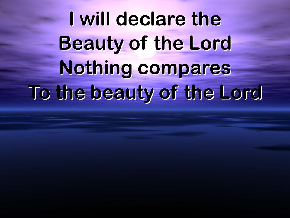 To the beauty of the Lord