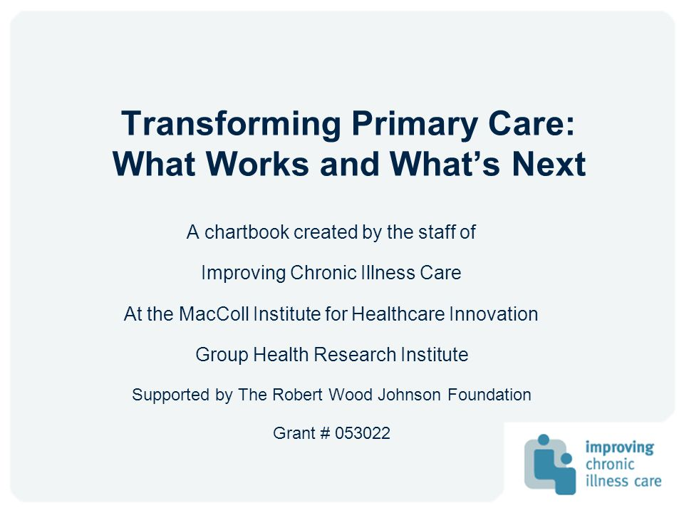 Transforming Primary Care: What Works and What's Next