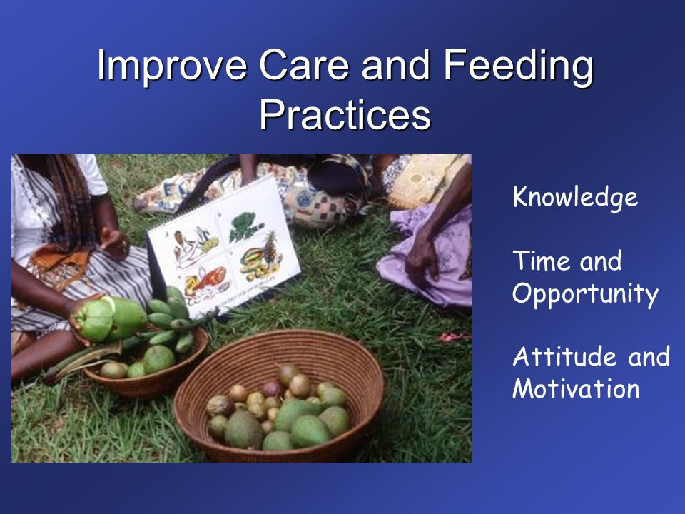 Improve Care and Feeding Practices