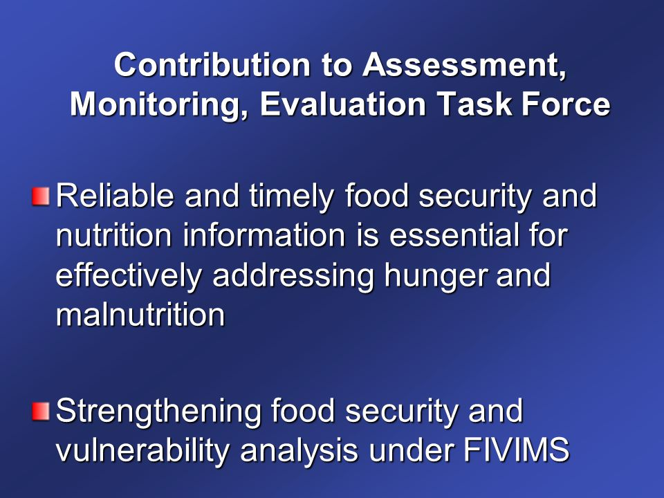 Contribution to Assessment, Monitoring, Evaluation Task Force