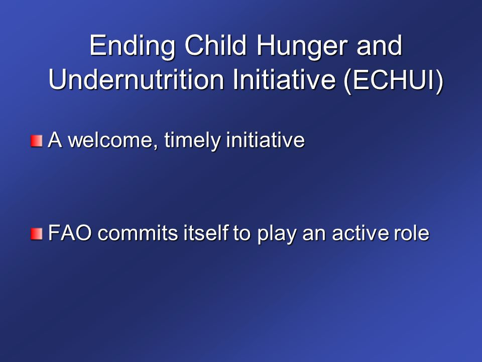 Ending Child Hunger and Undernutrition Initiative (ECHUI)