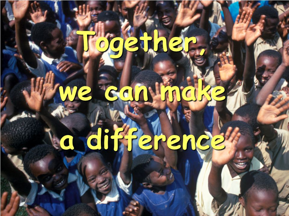Together, we can make a difference