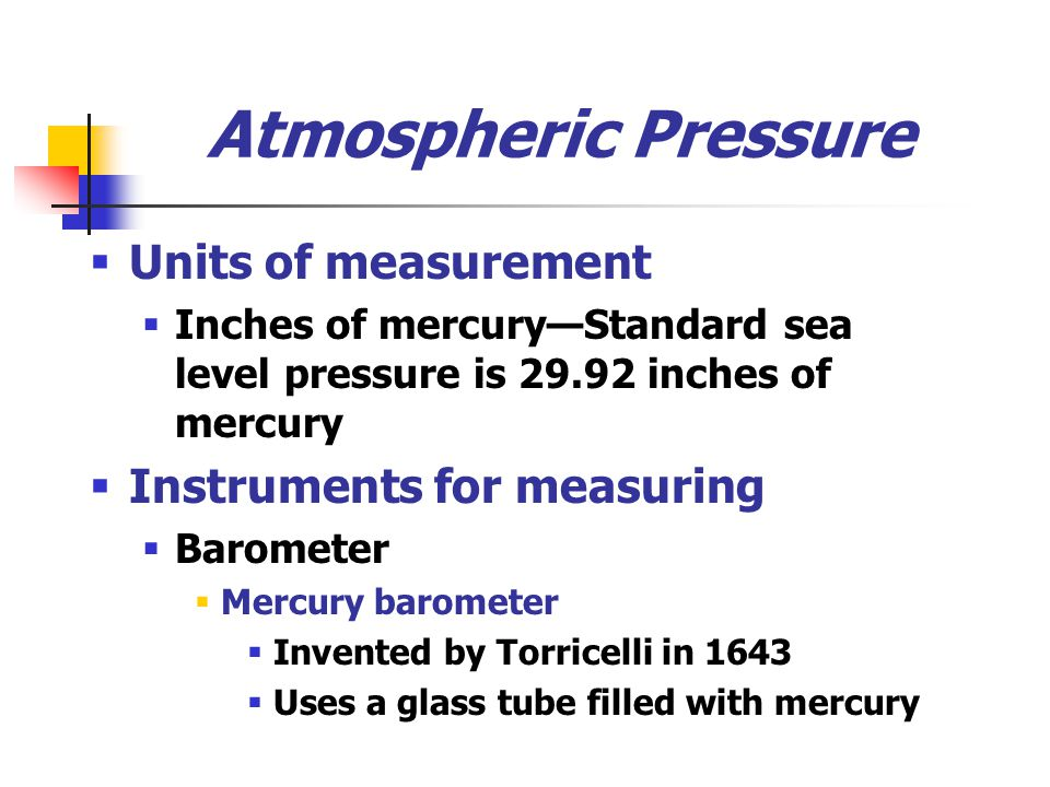 Atmospheric Pressure Units of measurement Instruments for measuring