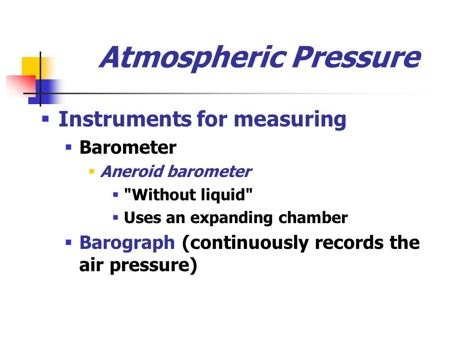 Atmospheric Pressure Instruments for measuring Barometer