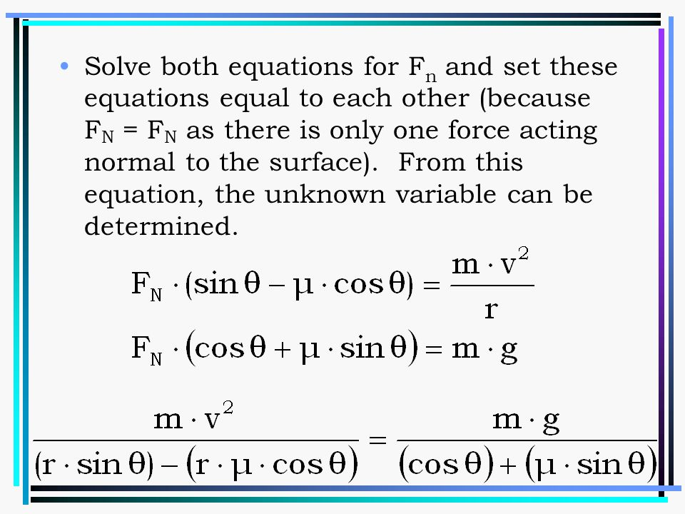 Solve both equations for Fn and set these equations equal to each other (because FN = FN as there is only one force acting normal to the surface).