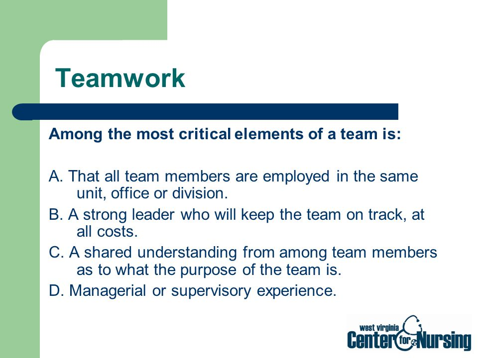 Teamwork Among the most critical elements of a team is:
