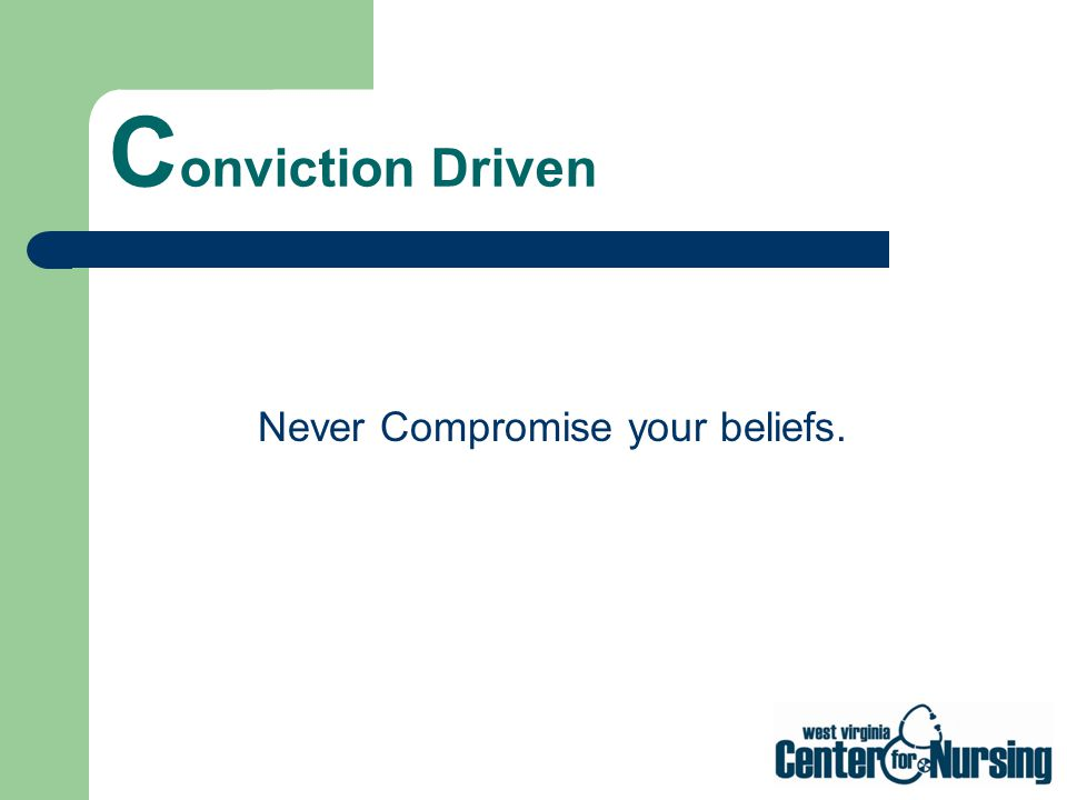 Never Compromise your beliefs.