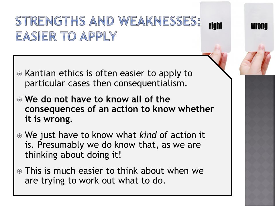 Strengths and weaknesses: easier to apply