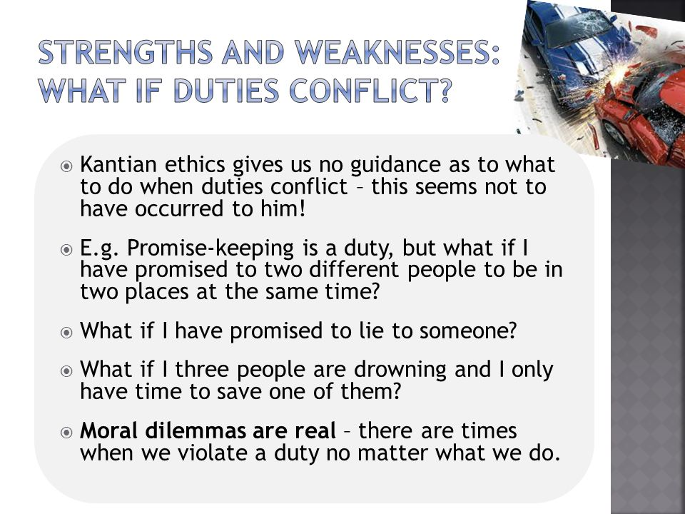 Strengths and weaknesses: what if duties conflict
