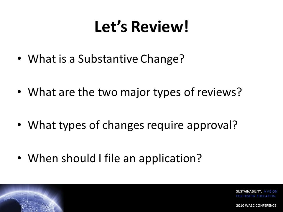 Let's Review! What is a Substantive Change