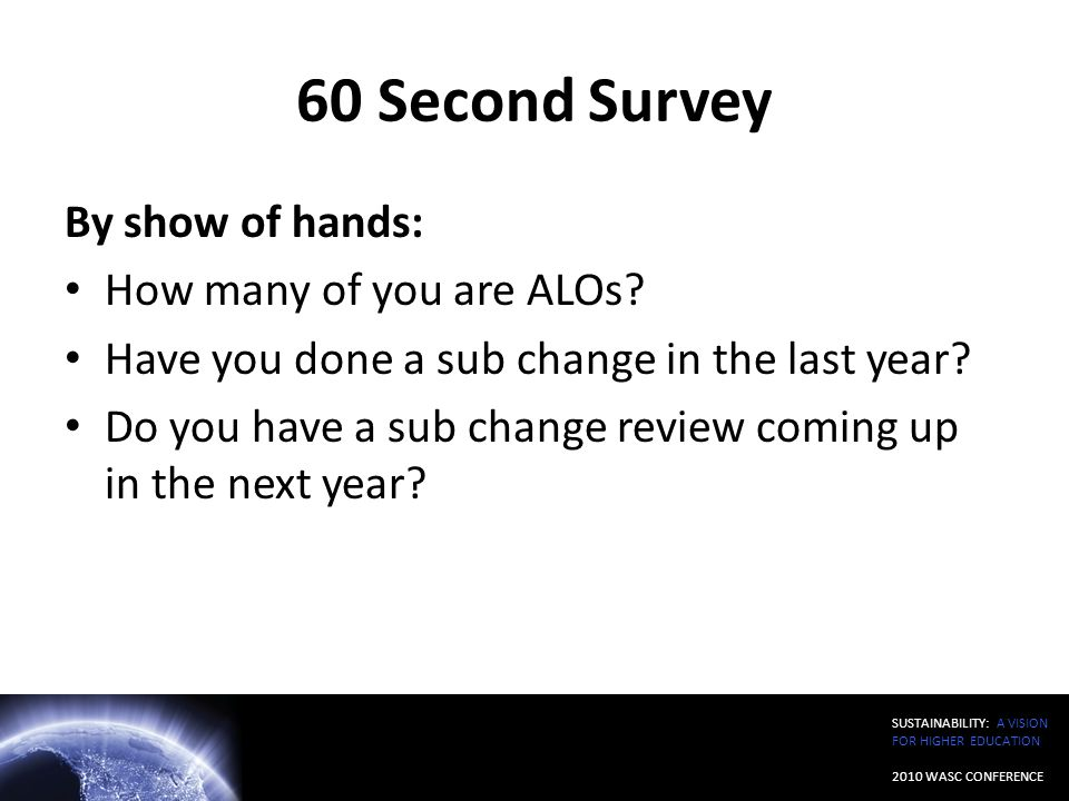 60 Second Survey By show of hands: How many of you are ALOs