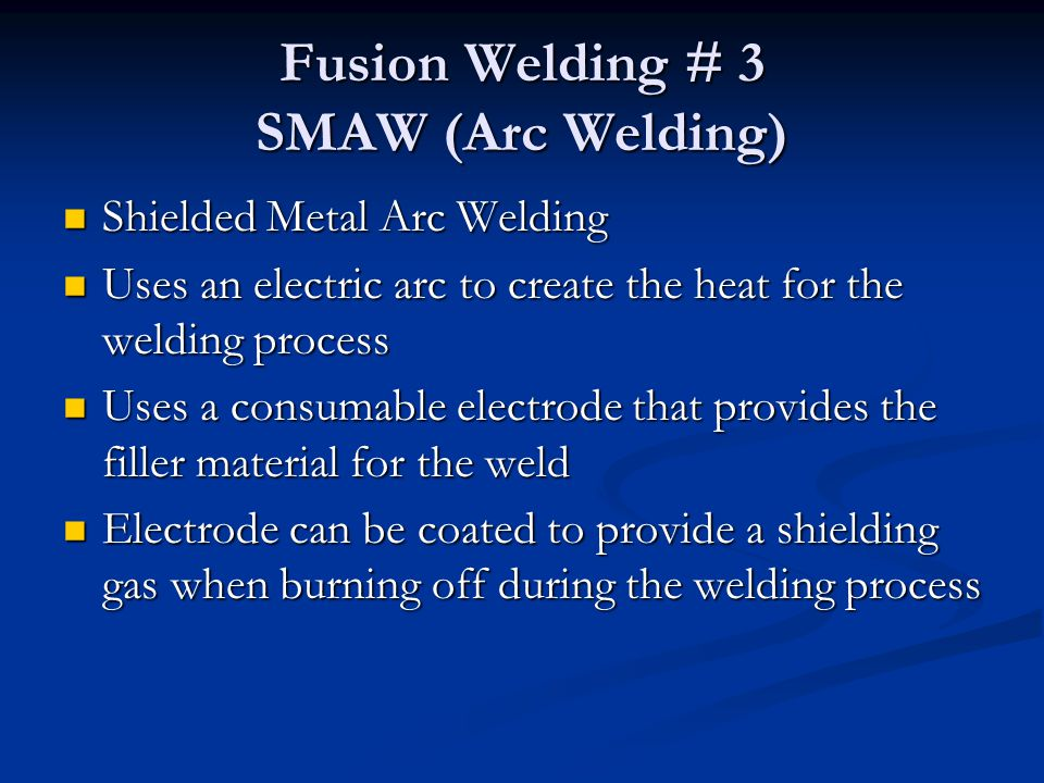 Fusion Welding # 3 SMAW (Arc Welding)