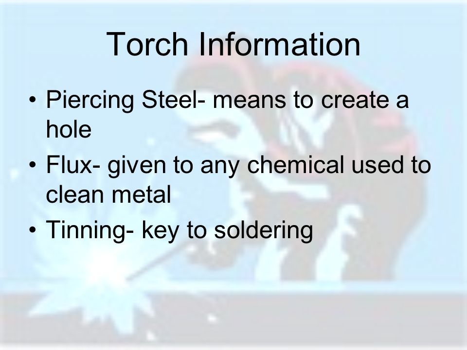 Torch Information Piercing Steel- means to create a hole