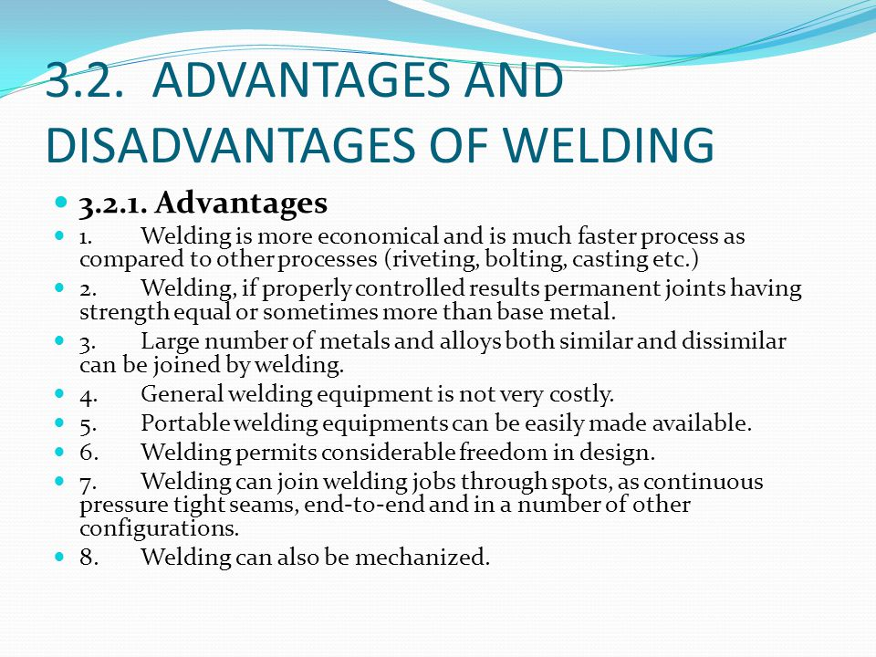 3.2. ADVANTAGES AND DISADVANTAGES OF WELDING
