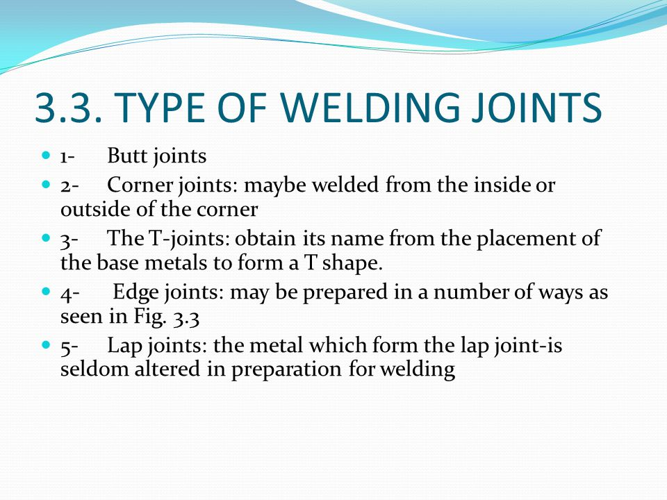 3.3. TYPE OF WELDING JOINTS 1- Butt joints