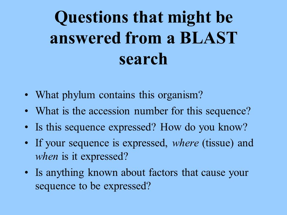 Questions that might be answered from a BLAST search